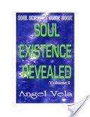 Soul Existence Revealed Volume 1