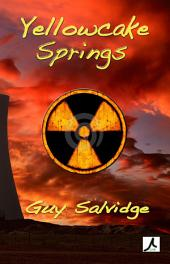 Yellowcake Springs: Volume 1