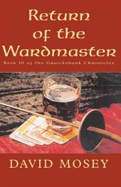 Return of the Wardmaster: Book III of the Gruickshank Chronicles