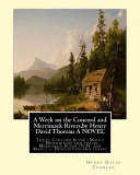 A Week on the Concord and Merrimack Rivers,by Henry David Thoreau a NOVEL