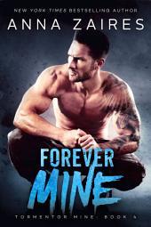 Forever Mine (Tormentor Mine #4)