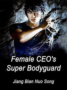 Female CEO s Super Bodyguard PDF