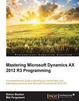 Mastering Microsoft Dynamics AX 2012 R3 Programming PDF