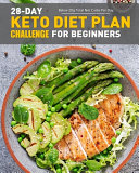 28 Day Keto Diet Plan Challenge For Beginners Book