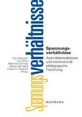 Spannungsverhältnisse. Assimilationsdiskurse und interkulturell-pädagogische Forschung