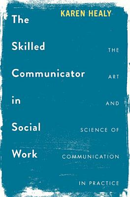 The Skilled Communicator in Social Work PDF