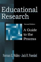 Educational Research: A Guide To the Process, Edition 2