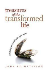 Treasures of the Transformed Life 40 Day Reading Book: Satisfying Your Soul's Thirst for More