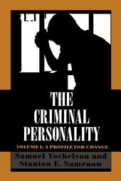 The Criminal Personality: A Profile for Change