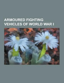 Armoured Fighting Vehicles of World War I
