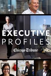 Executive Profiles: Stories of Chicago Business and Organization Leaders