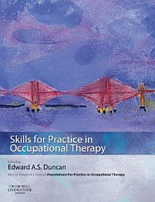 Skills for Practice in Occupational Therapy E Book PDF