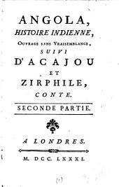 Angola,: histoire indienne, ouvrage sans vraisemblance, suivi d'Acajou et Zirphile, conte