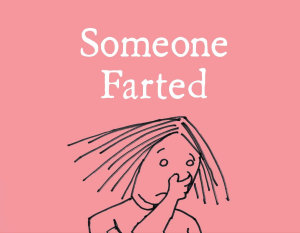 Someone Farted