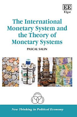 The International Monetary System and the Theory of Monetary Systems PDF