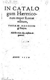In catalogum haereticorum nuper Romae editum ... Satyra (etc.)