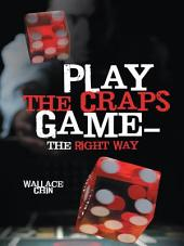 Play the Craps Game—the Right Way