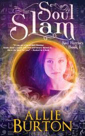 Soul Slam: Soul Warriors Book 1