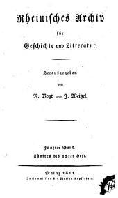 Rheinisches Archiv für Geschichte und Litteratur: Band 5