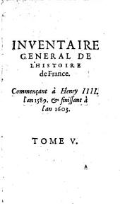Inventaire general de l'histoire de France: commençant a Pharamond,& finissant a Louys XIII, Volume 3