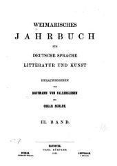 Weimarisches Jahrbuch für deutsche Sprache, Litteratur und Kunst: Band 3