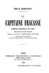 Le capitaine Fracasse: comédie héroïque en vers : cinq actes en sept tableaux, d'après le roman de Théophile Gautier
