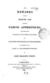 Some remarks on the statute law affecting parish apprentices