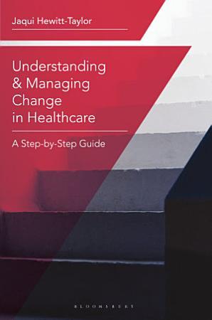 Understanding and Managing Change in Healthcare PDF