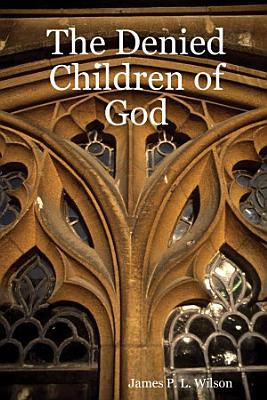 The Denied Children of God