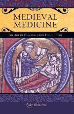 Medieval Medicine: The Art of Healing, from Head to Toe