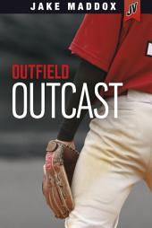 Jake Maddox JV: Outfield Outcast