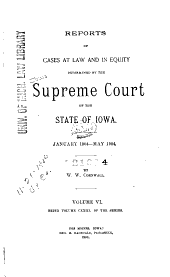 Reports of Cases at Law and in Equity Determined by the Supreme Court of the State of Iowa: Volume 123