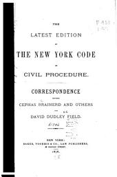 The Latest Edition of the New York Code of Civil Procedure: Correspondence Between Cephas Brainerd and Others and David Dudley Field