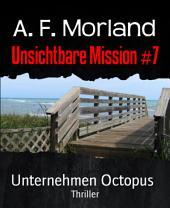 Unsichtbare Mission #7: Unternehmen Octopus