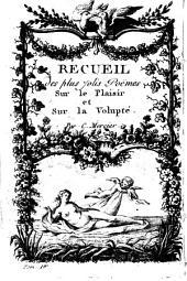 Tableaux du plaisir et de la volupté: Contenant le Poëme du Plaisir, les Quatre heures de la toilette des Dames, l'Asile des Graces, et autres Pièces recueillies, Volume1