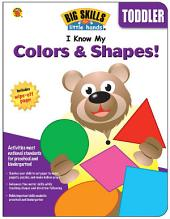 I Know My Colors & Shapes!, Ages 3 - 6