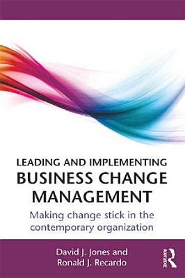 Leading and Implementing Business Change Management