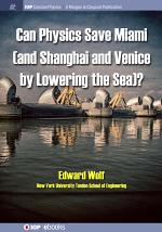 Can Physics Save Miami (and Shanghai and Venice, by Lowering the Sea)?