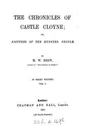 The chronicles of castle Cloyne; or, Pictures of the Munster people: Volume 1