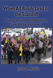 When All Roads Lead to the Standoff: How Corporate Governance Fuels White Supremacy