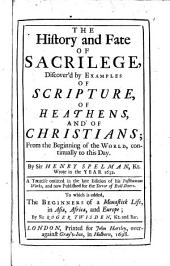 The history and fate of the sacrilege: discovered by examples of Scripture, of heathens and of Christians
