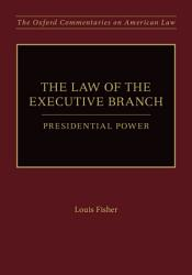The Law Of The Executive Branch Book PDF