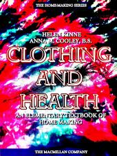 Clothing and Health: An Elementary Textbook of Home Making (Illustrations)