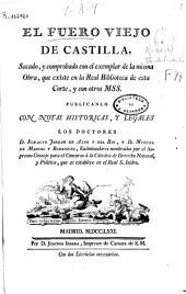 El Fuero Viejo de Castilla, sacado y comprobado con el exemplar de la misma Obra que existe en la Real Biblioteca de esta Corte y con otros Mss