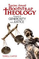 Taking Apart Bootstrap Theology