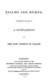Psalms and Hymns: Intended to be Used as a Supplement to the New Version of Psalms