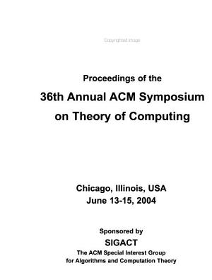 Proceedings of the 36th Annual ACM Symposium on the Theory of Computing