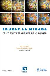 Educar la mirada: Políticas y pedagogías de la imagen