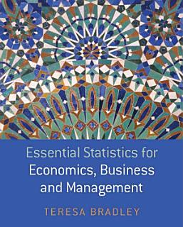 Essential Statistics for Economics  Business and Management Book