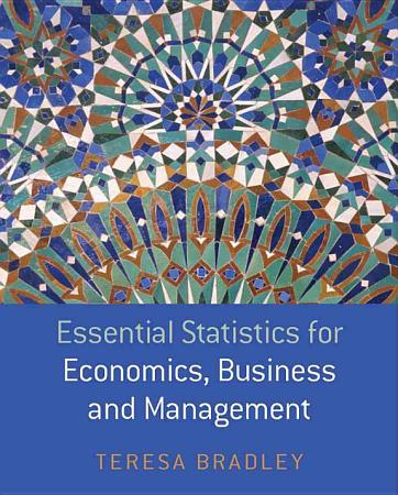Essential Statistics for Economics  Business and Management PDF